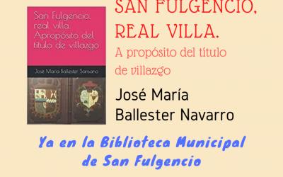 Libro «San Fulgencio, real villa. A propósito del título de villazgo»