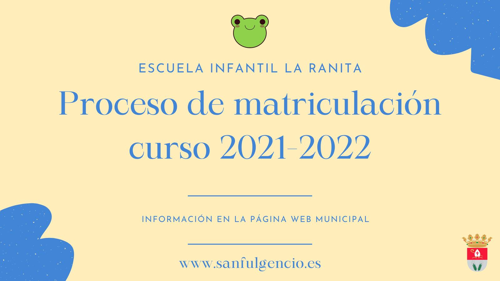 """Proceso de Matriculación en la escuela infantil """"La Ranita"""" curso 2021-2022"""
